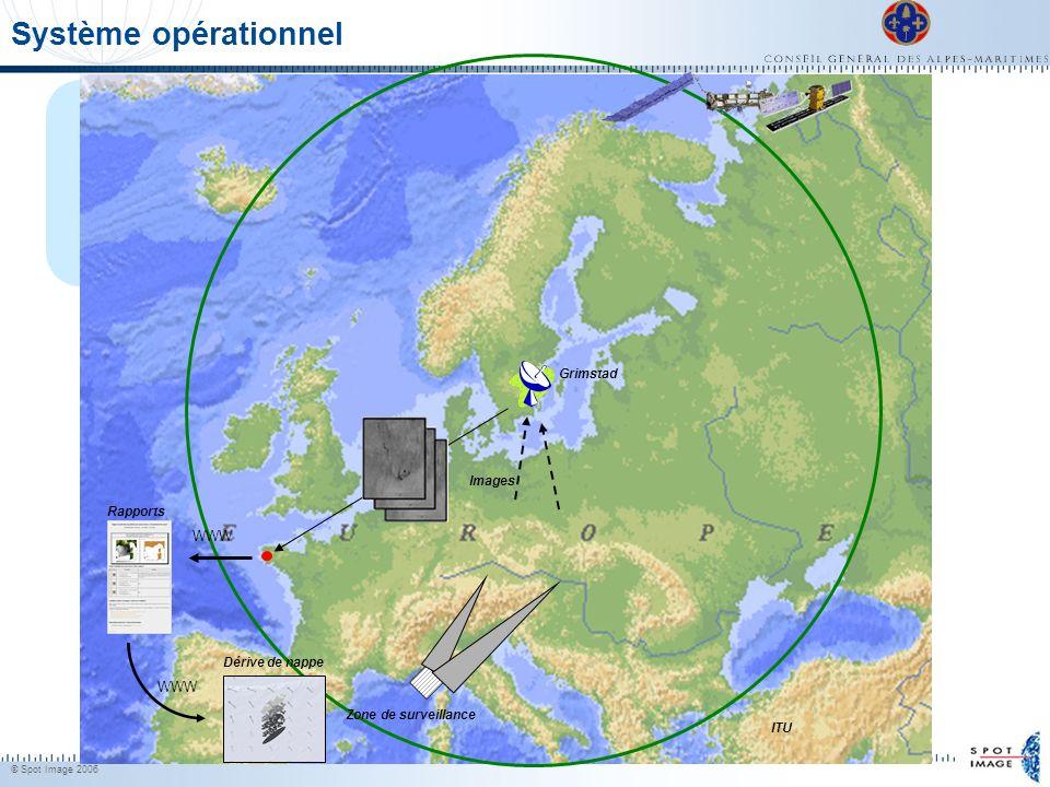© Spot Image 2006 14 Système opérationnel Grimstad Images ITU Zone de surveillance Dérive de nappe WWW Rapports WWW