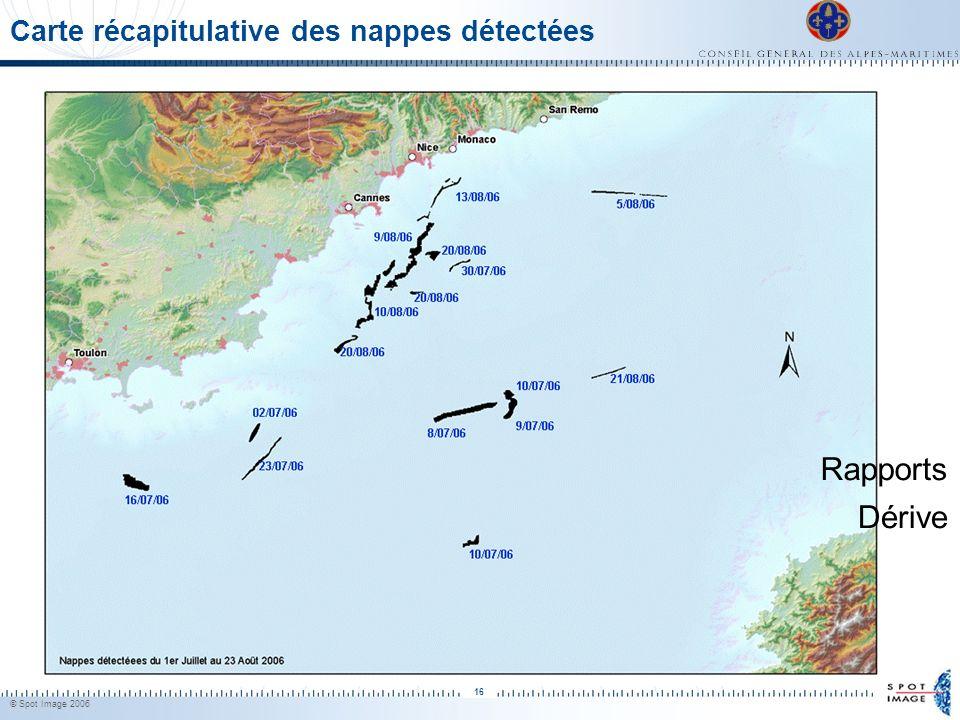 © Spot Image 2006 16 Carte récapitulative des nappes détectées Dérive Rapports