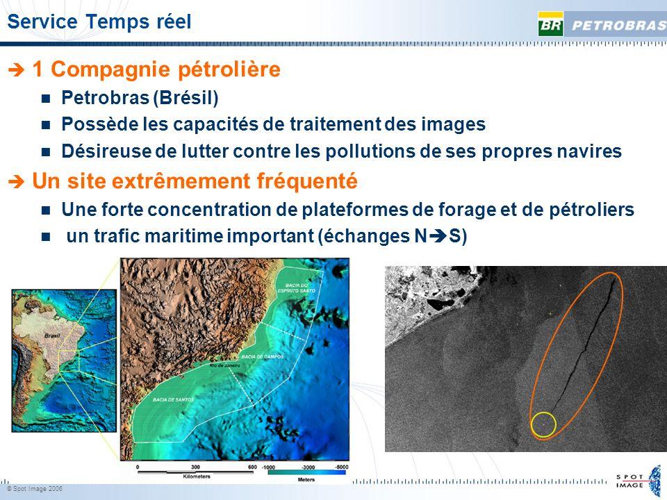 © Spot Image 2006 17 1 Compagnie pétrolière Petrobras (Brésil) Possède les capacités de traitement des images Désireuse de lutter contre les pollution