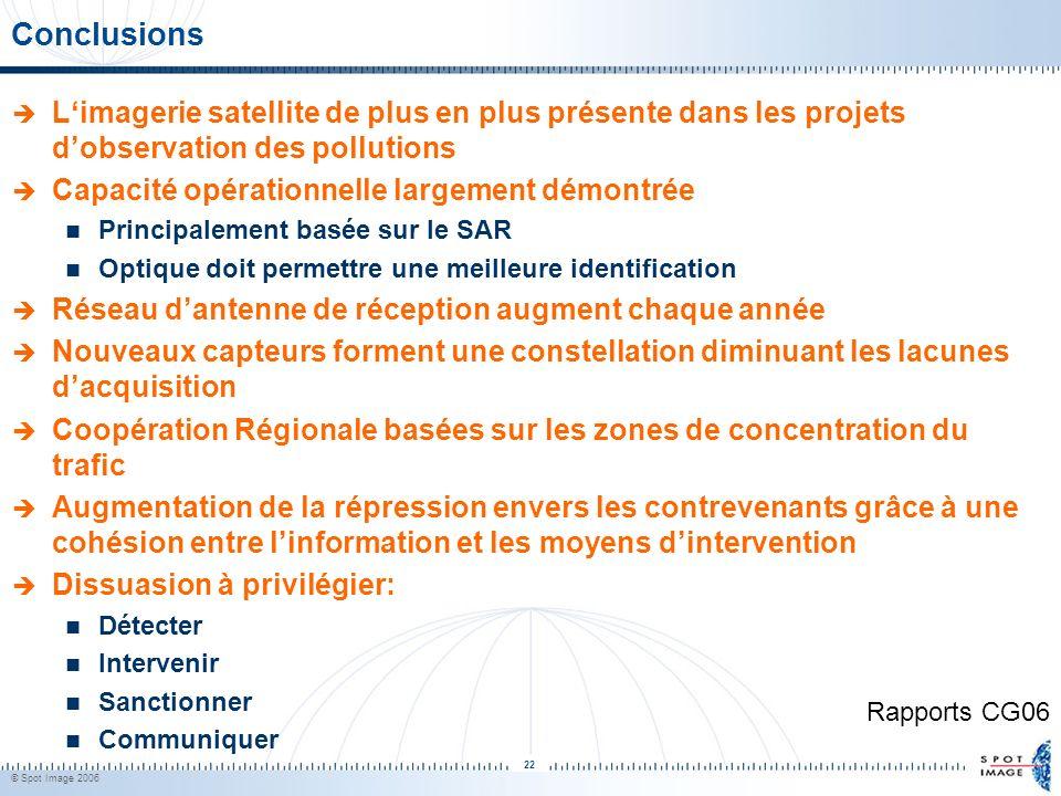 © Spot Image 2006 22 Conclusions Limagerie satellite de plus en plus présente dans les projets dobservation des pollutions Capacité opérationnelle lar