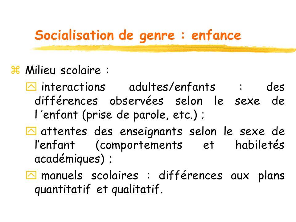 Socialisation de genre : enfance z Milieu scolaire : y interactions adultes/enfants : des différences observées selon le sexe de l enfant (prise de pa