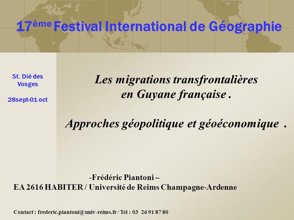 St. Dié des Vosges 28sept-01 oct Contact : frederic.piantoni@univ-reims.fr / Tel : 03 26 91 87 80 17 ème Festival International de Géographie Les migr