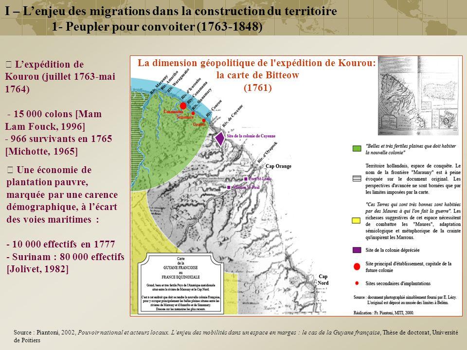 I – Lenjeu des migrations dans la construction du territoire 1- Peupler pour convoiter (1763-1848) Lexpédition de Kourou (juillet 1763-mai 1764) - 15