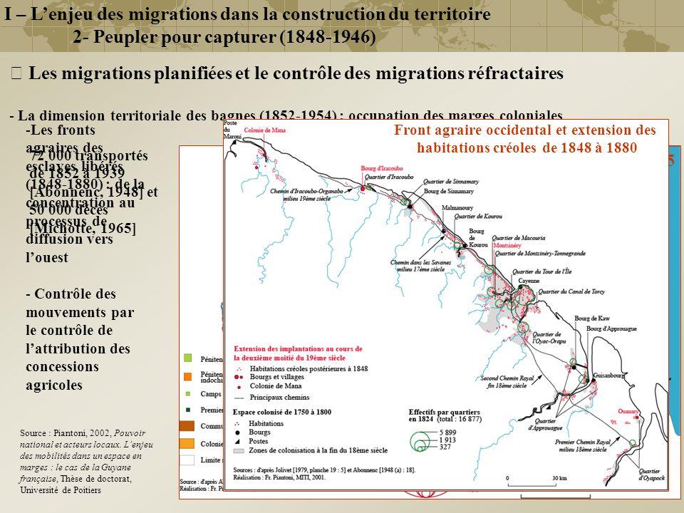 I – Lenjeu des migrations dans la construction du territoire 2- Peupler pour capturer (1848-1946) Les migrations planifiées et le contrôle des migrati