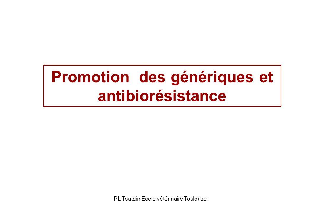 PL Toutain Ecole vétérinaire Toulouse Promotion des génériques et antibiorésistance