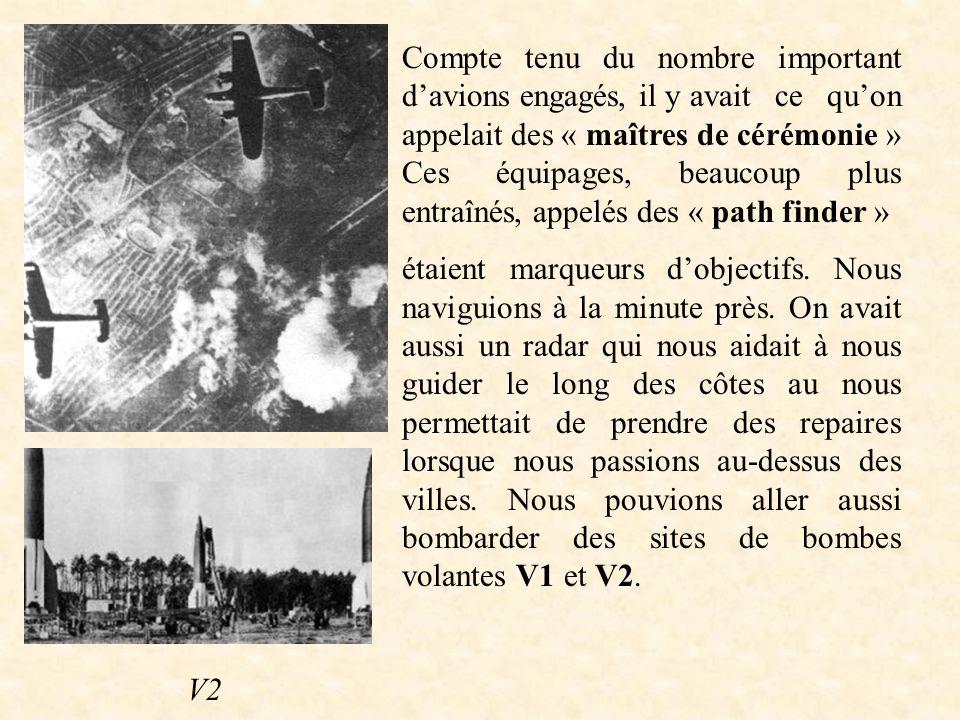 Combien de temps duraient les missions (Edouard) ? En moyenne plus de cinq heures car il fallait accomplir le trajet, bombarder les objectifs et retou