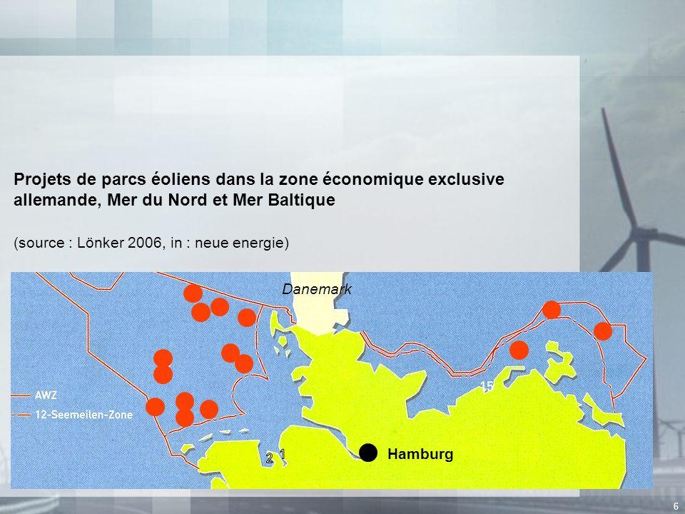 6 Projets de parcs éoliens dans la zone économique exclusive allemande, Mer du Nord et Mer Baltique (source : Lönker 2006, in : neue energie) Hamburg