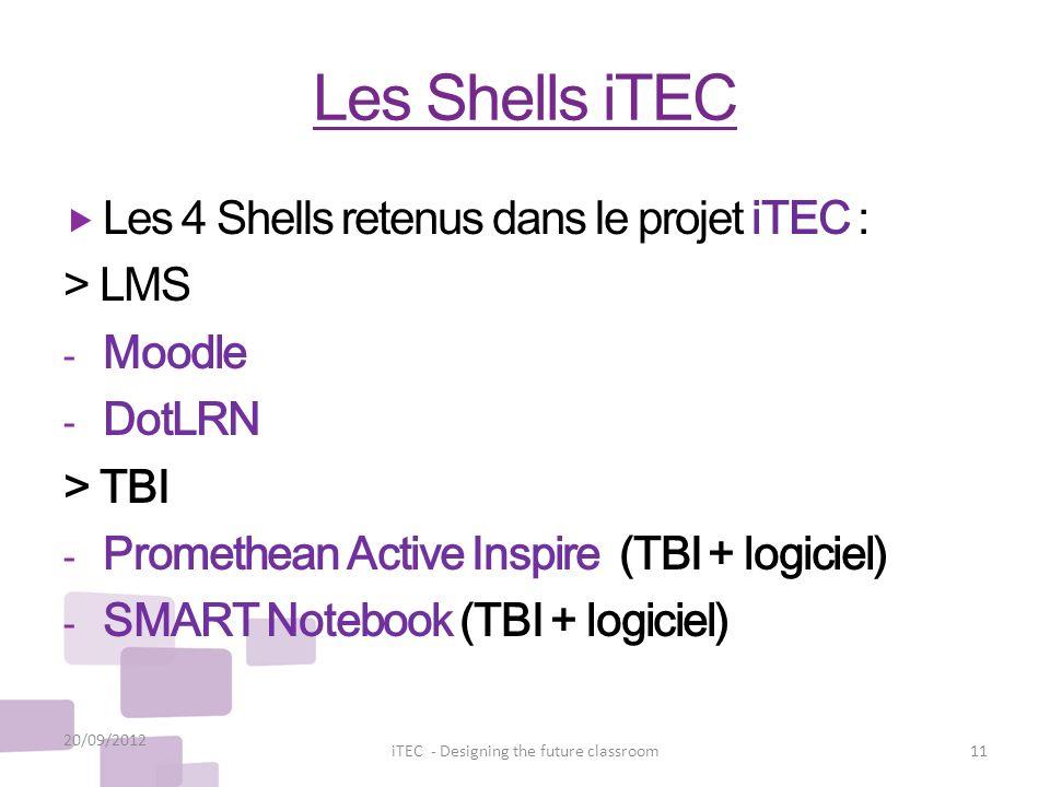 Les Shells iTEC Les 4 Shells retenus dans le projet iTEC : > LMS - Moodle - DotLRN > TBI - Promethean Active Inspire (TBI + logiciel) - SMART Notebook