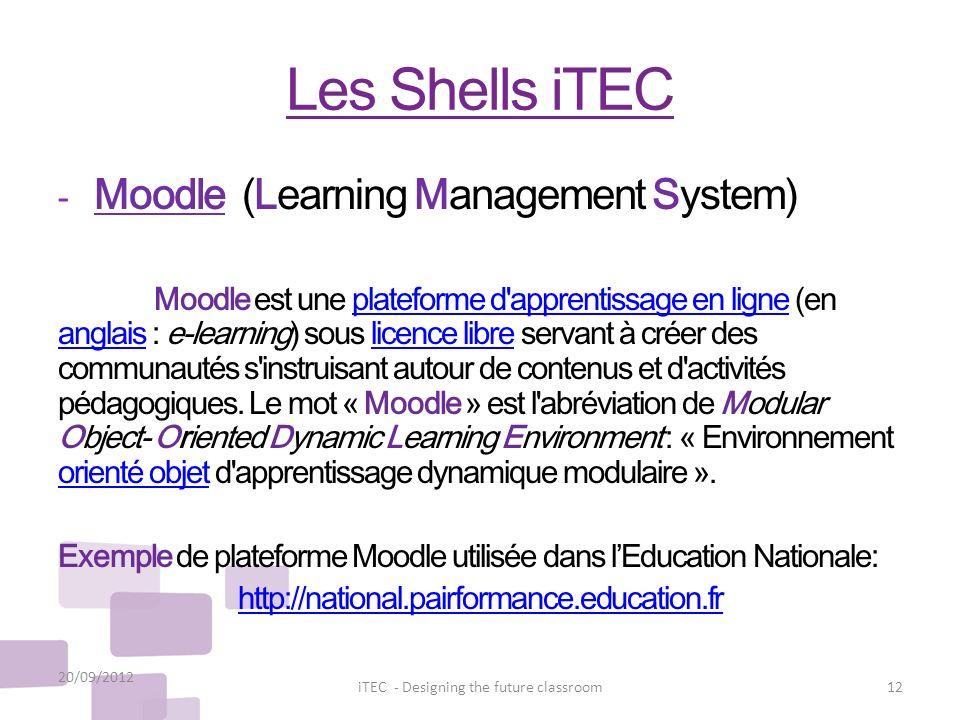Les Shells iTEC - Moodle (Learning Management System) Moodle est une plateforme d'apprentissage en ligne (en anglais : e-learning) sous licence libre