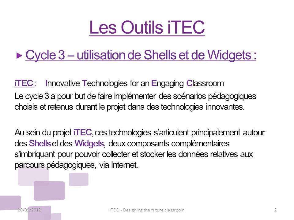 Les Outils iTEC Cycle 3 – utilisation de Shells et de Widgets : iTEC : Innovative Technologies for an Engaging Classroom Le cycle 3 a pour but de fair