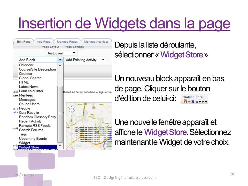 Insertion de Widgets dans la page 20/09/2012 28 iTEC - Designing the future classroom Depuis la liste déroulante, sélectionner « Widget Store » Un nou