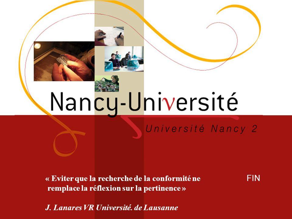 FIN « Eviter que la recherche de la conformité ne remplace la réflexion sur la pertinence » J. Lanares VR Université. de Lausanne