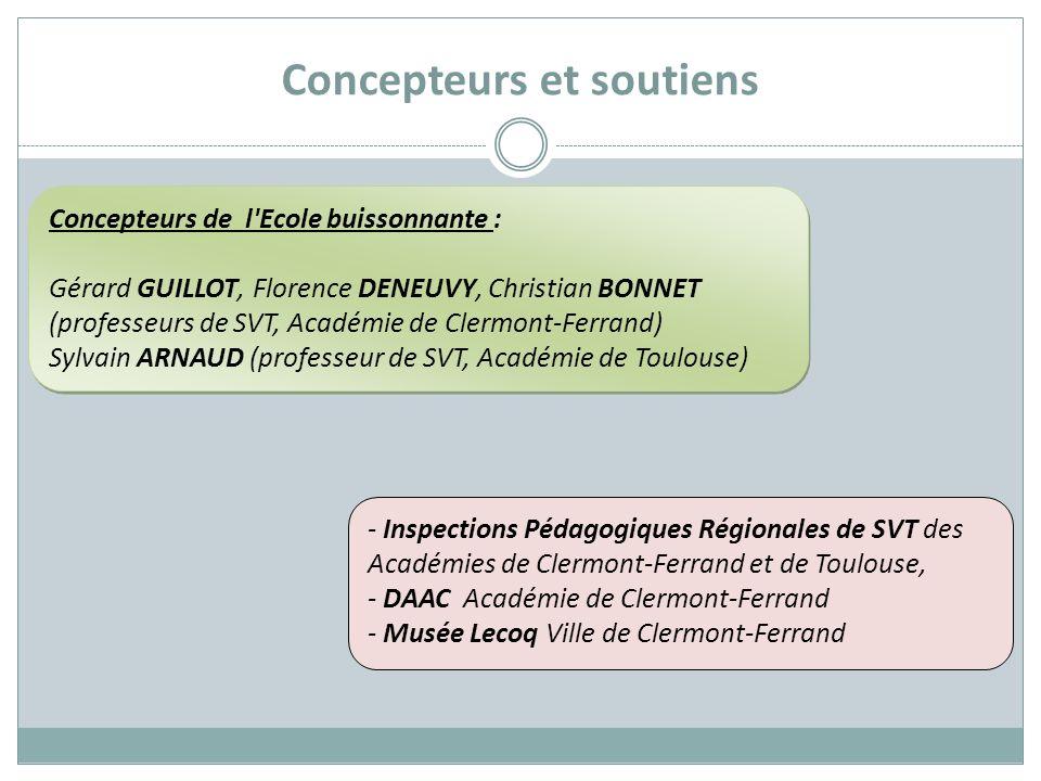 Concepteurs et soutiens Concepteurs de l'Ecole buissonnante : Gérard GUILLOT, Florence DENEUVY, Christian BONNET (professeurs de SVT, Académie de Cler