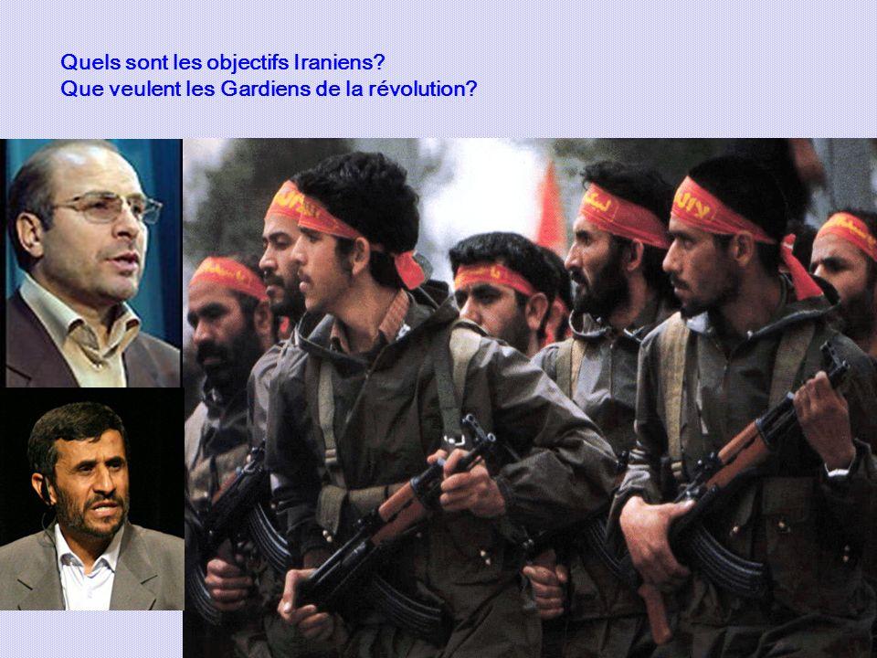 Quels sont les objectifs Iraniens? Que veulent les Gardiens de la révolution?