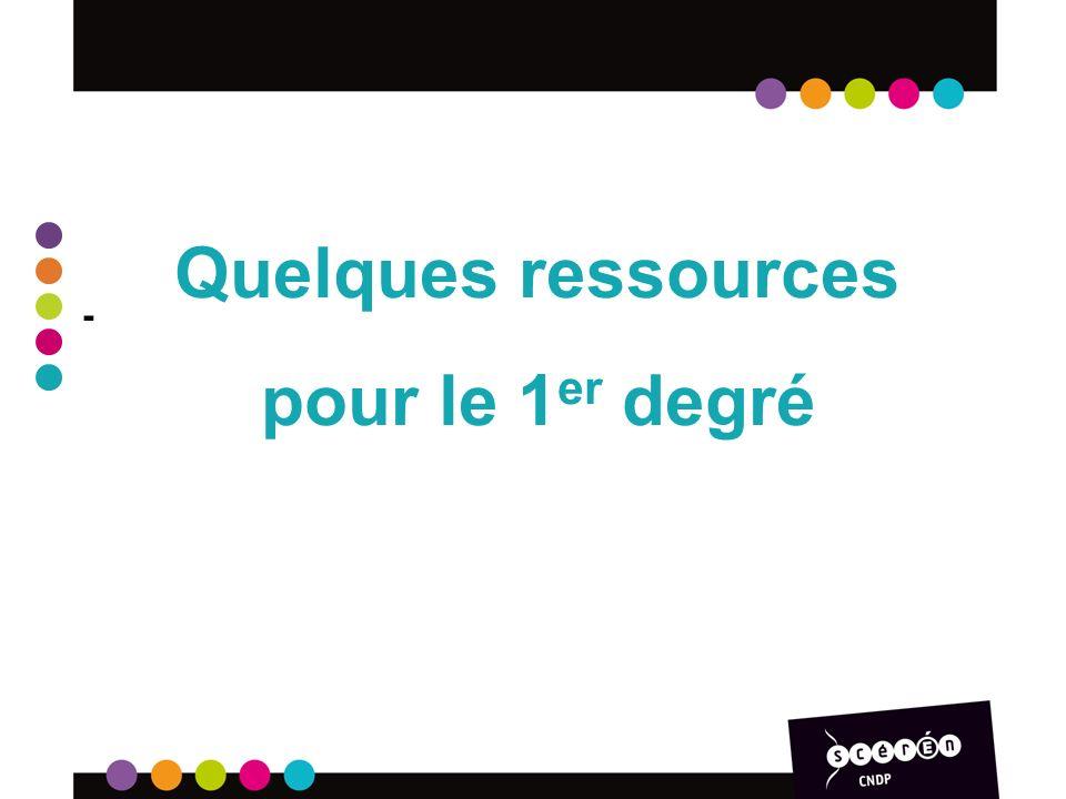 - Quelques ressources pour le 1 er degré