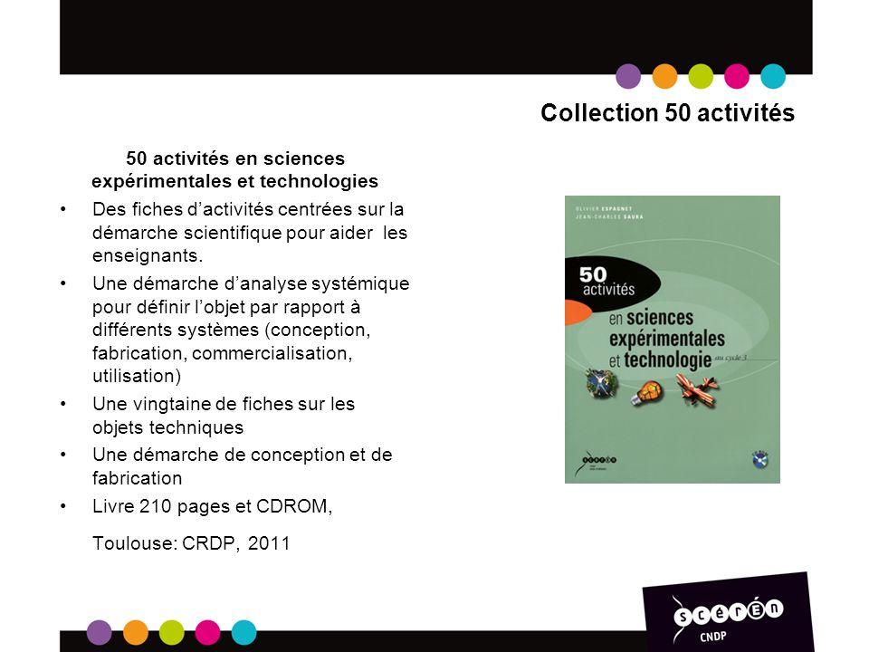 Collection 50 activités 50 activités en sciences expérimentales et technologies Des fiches dactivités centrées sur la démarche scientifique pour aider