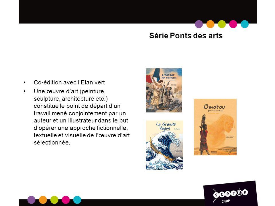 Série Ponts des arts Co-édition avec lElan vert Une œuvre dart (peinture, sculpture, architecture etc.) constitue le point de départ dun travail mené