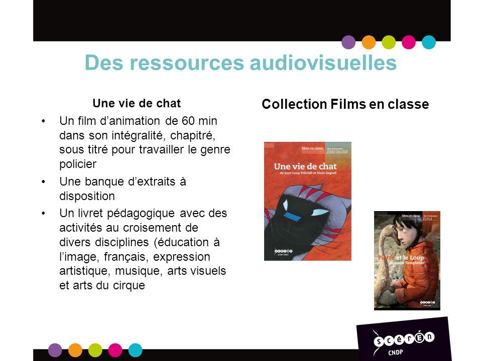 Des ressources audiovisuelles Une vie de chat Un film danimation de 60 min dans son intégralité, chapitré, sous titré pour travailler le genre policie