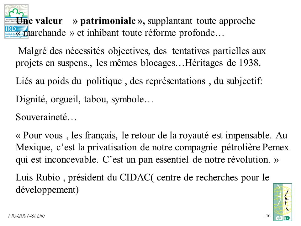 FIG-2007-St Dié46 Une valeur » patrimoniale », supplantant toute approche « marchande » et inhibant toute réforme profonde… Malgré des nécessités obje