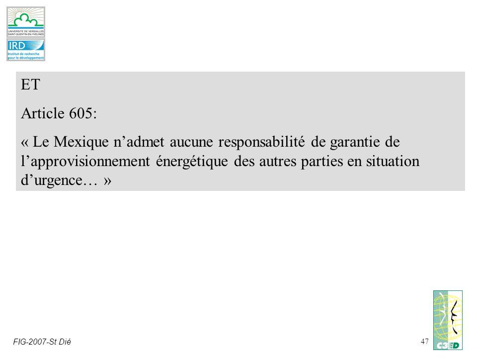FIG-2007-St Dié47 ET Article 605: « Le Mexique nadmet aucune responsabilité de garantie de lapprovisionnement énergétique des autres parties en situat