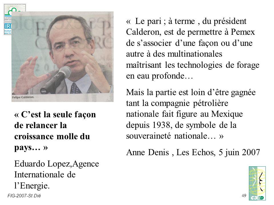 FIG-2007-St Dié49 « Le pari ; à terme, du président Calderon, est de permettre à Pemex de sassocier dune façon ou dune autre à des multinationales maî
