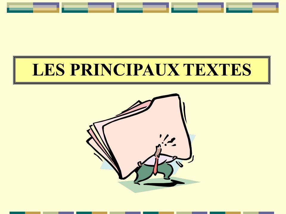 LES PRINCIPAUX TEXTES