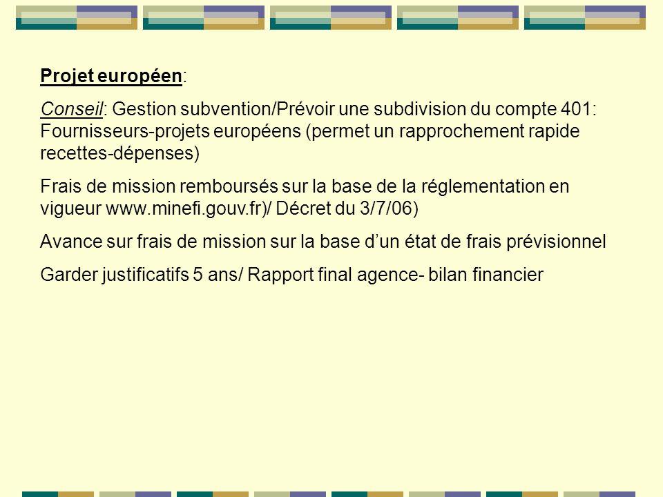 Projet européen: Conseil: Gestion subvention/Prévoir une subdivision du compte 401: Fournisseurs-projets européens (permet un rapprochement rapide rec