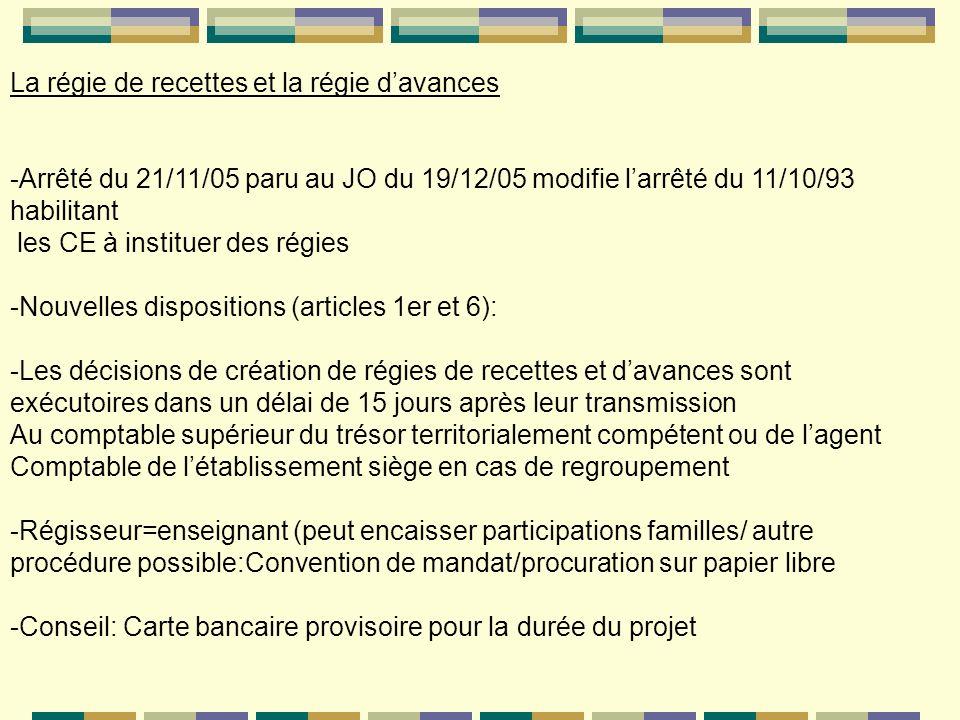 La régie de recettes et la régie davances -Arrêté du 21/11/05 paru au JO du 19/12/05 modifie larrêté du 11/10/93 habilitant les CE à instituer des rég