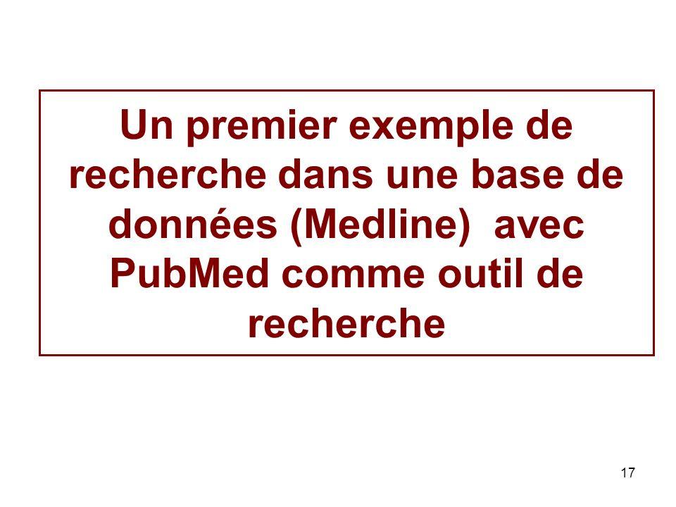17 Un premier exemple de recherche dans une base de données (Medline) avec PubMed comme outil de recherche