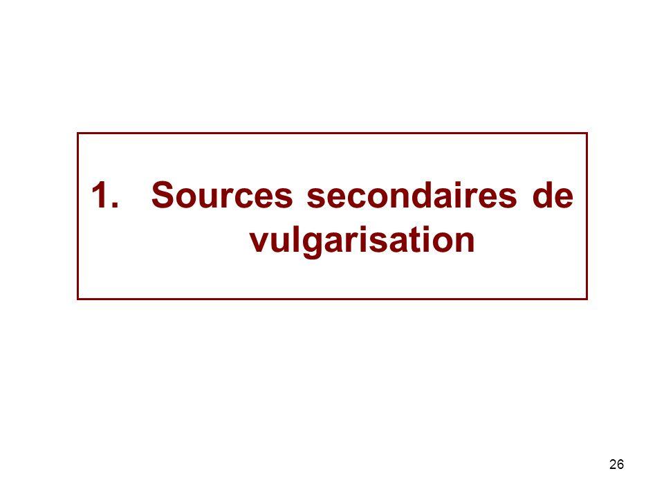 26 1.Sources secondaires de vulgarisation
