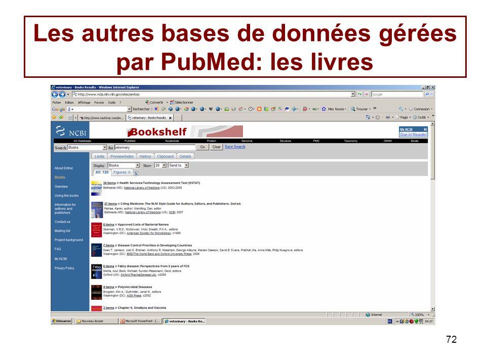 72 Les autres bases de données gérées par PubMed: les livres