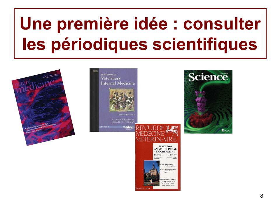 8 Une première idée : consulter les périodiques scientifiques