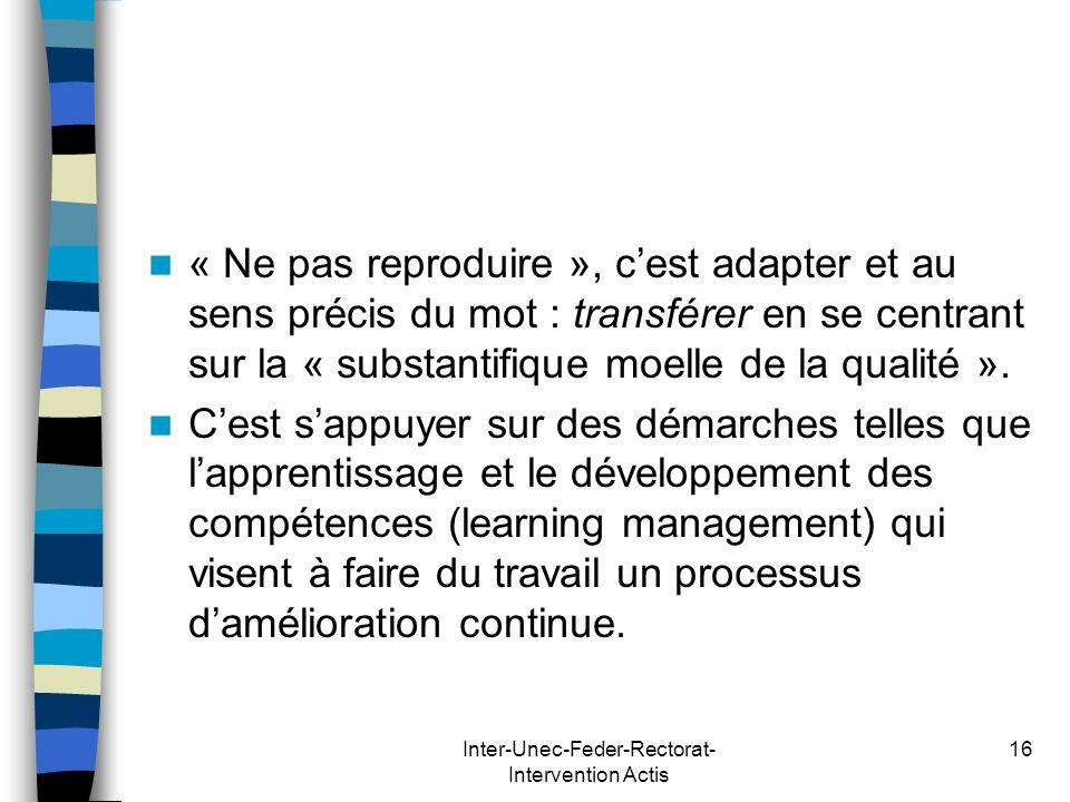 Inter-Unec-Feder-Rectorat- Intervention Actis 16 « Ne pas reproduire », cest adapter et au sens précis du mot : transférer en se centrant sur la « sub