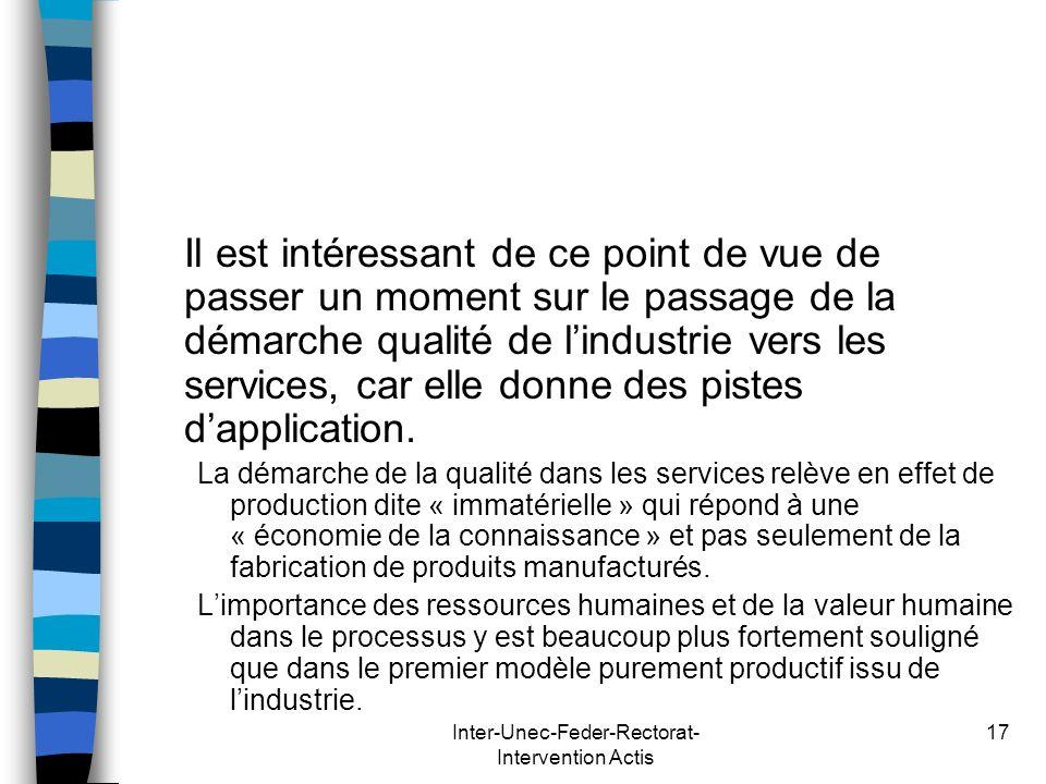 Inter-Unec-Feder-Rectorat- Intervention Actis 17 Il est intéressant de ce point de vue de passer un moment sur le passage de la démarche qualité de li