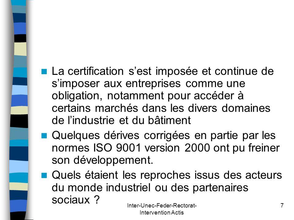 Inter-Unec-Feder-Rectorat- Intervention Actis 7 La certification sest imposée et continue de simposer aux entreprises comme une obligation, notamment