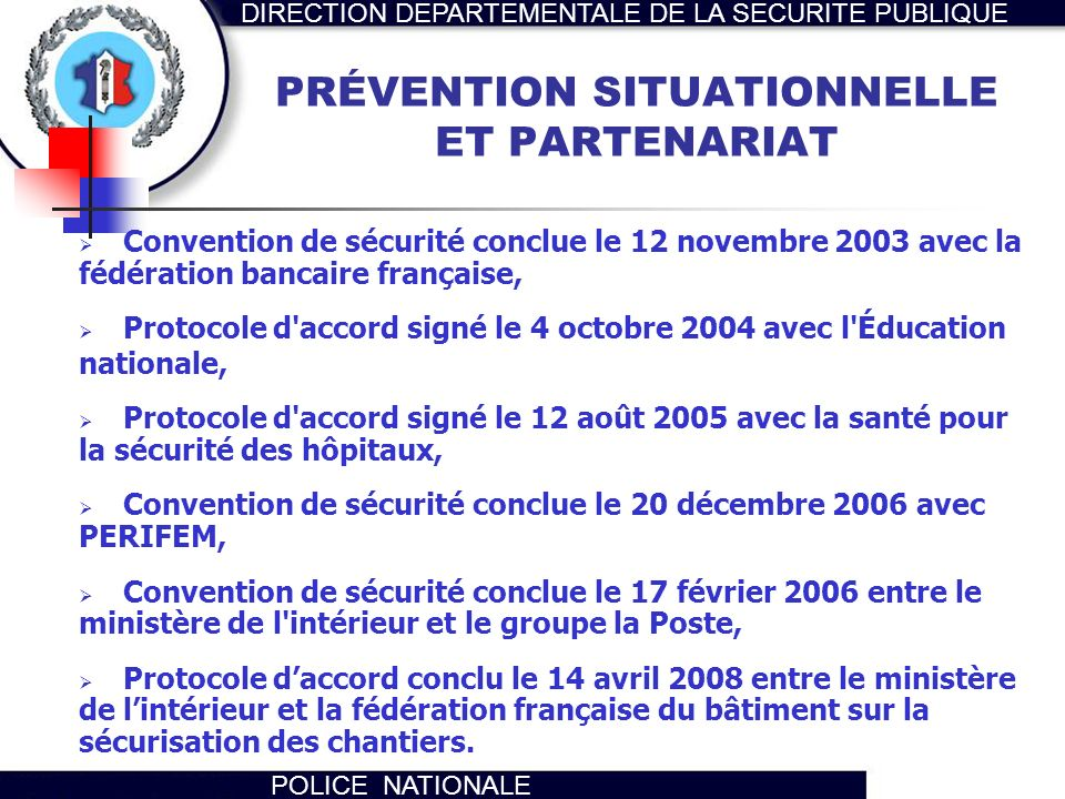 DIRECTION DEPARTEMENTALE DE LA SECURITE PUBLIQUE POLICE NATIONALE PRÉVENTION SITUATIONNELLE ET PARTENARIAT Convention de sécurité conclue le 12 novemb
