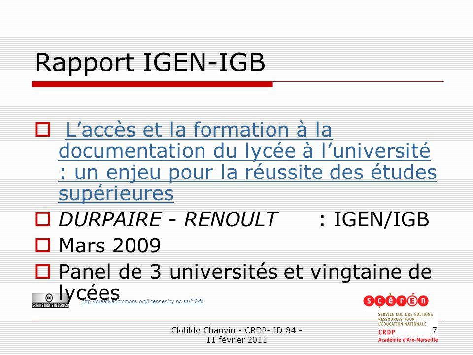 http://creativecommons.org/licenses/by-nc-sa/2.0/fr/ Clotilde Chauvin - CRDP- JD 84 - 11 février 2011 7 Rapport IGEN-IGB Laccès et la formation à la d