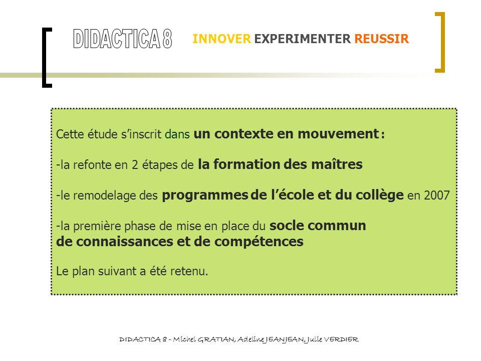 INNOVER EXPERIMENTER REUSSIR DIDACTICA 8 - Michel GRATIAN, Adeline JEANJEAN, Julie VERDIER 1-La réussite des élèves redéfinie.