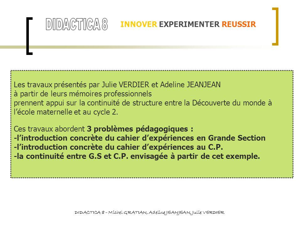 INNOVER EXPERIMENTER REUSSIR Les travaux présentés par Julie VERDIER et Adeline JEANJEAN à partir de leurs mémoires professionnels prennent appui sur