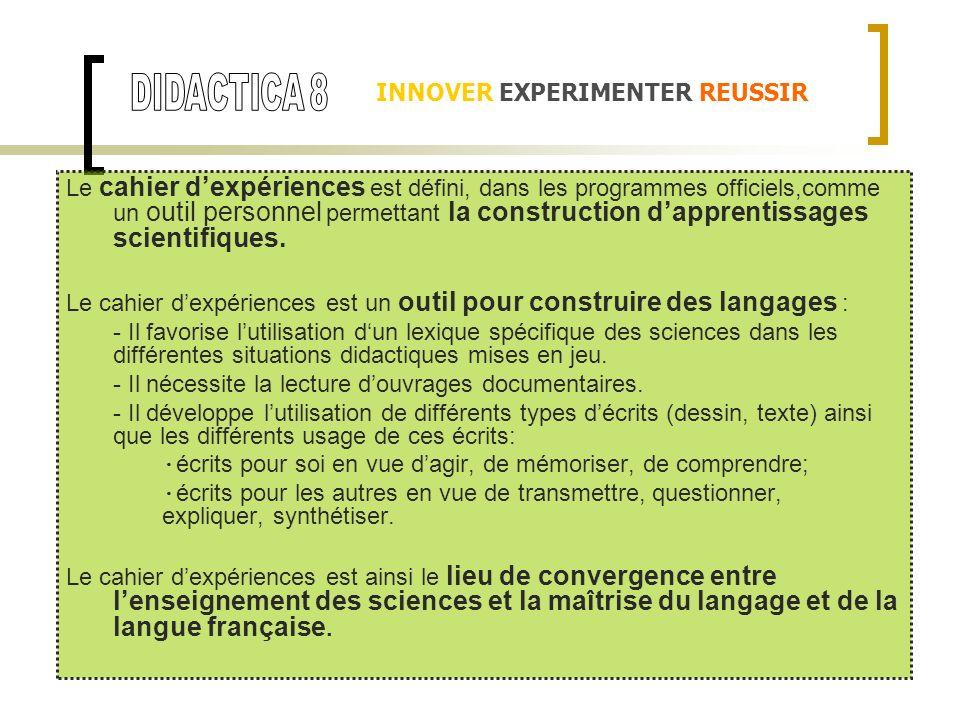 Le cahier dexpériences est défini, dans les programmes officiels,comme un outil personnel permettant la construction dapprentissages scientifiques. Le