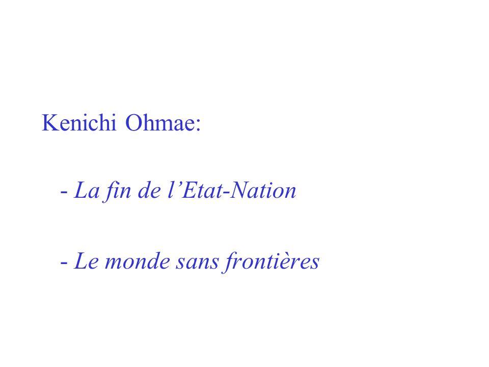 Kenichi Ohmae: - La fin de lEtat-Nation - Le monde sans frontières