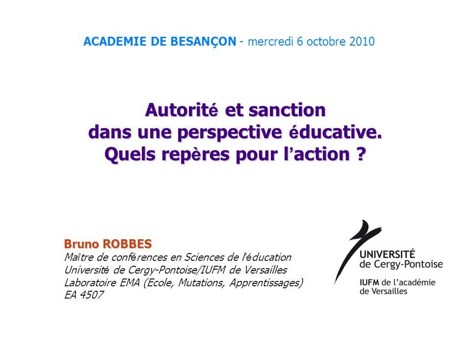 A propos de la sanction… en termes qualitatifs 3 - Faire autorité Certains types de sanction renforcent l autorit é é ducative et d autres la fragilisent.