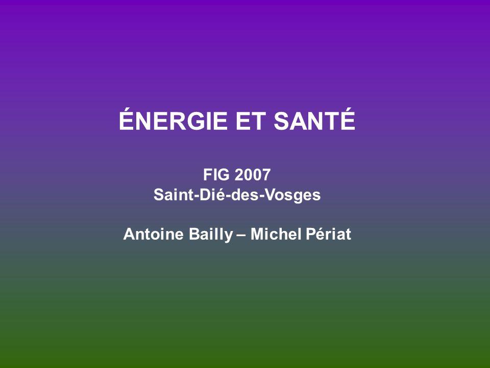 ÉNERGIE ET SANTÉ FIG 2007 Saint-Dié-des-Vosges Antoine Bailly – Michel Périat