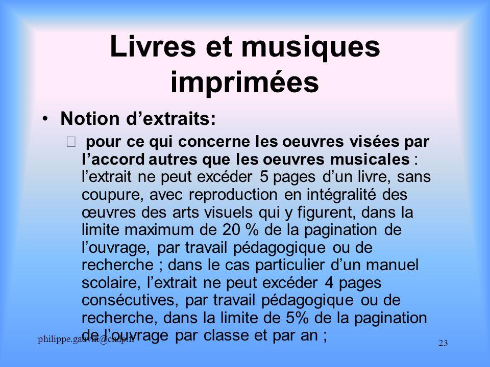 philippe.gauvin@cndp.fr 23 Livres et musiques imprimées Notion dextraits: – pour ce qui concerne les oeuvres visées par laccord autres que les oeuvres
