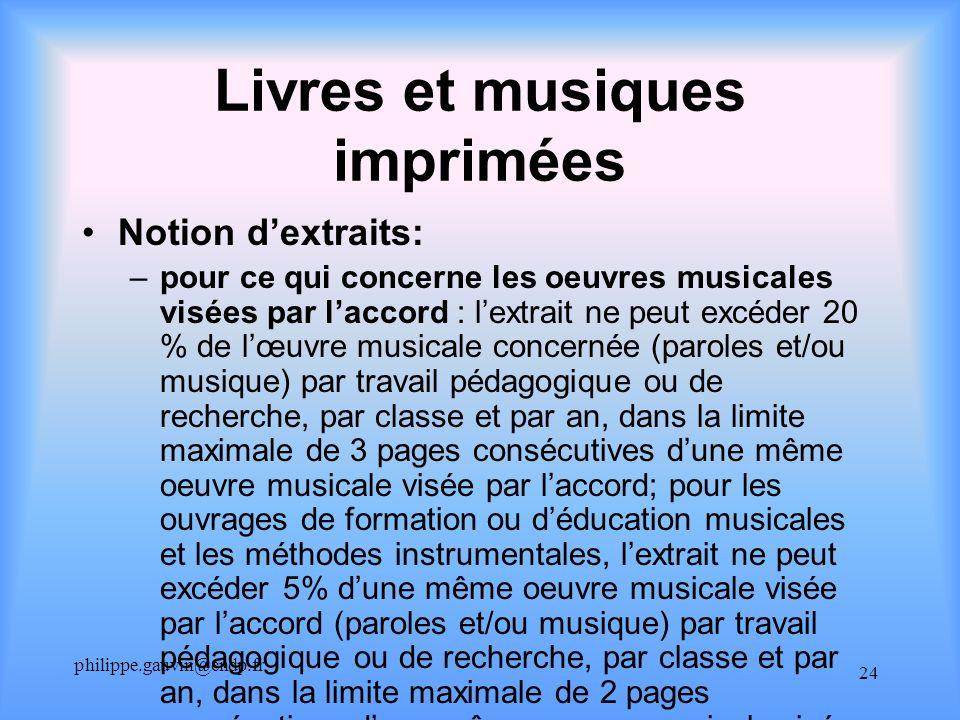 philippe.gauvin@cndp.fr 24 Livres et musiques imprimées Notion dextraits: –pour ce qui concerne les oeuvres musicales visées par laccord : lextrait ne