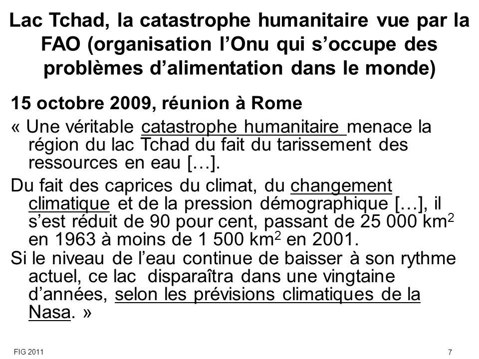 7 15 octobre 2009, réunion à Rome « Une véritable catastrophe humanitaire menace la région du lac Tchad du fait du tarissement des ressources en eau [