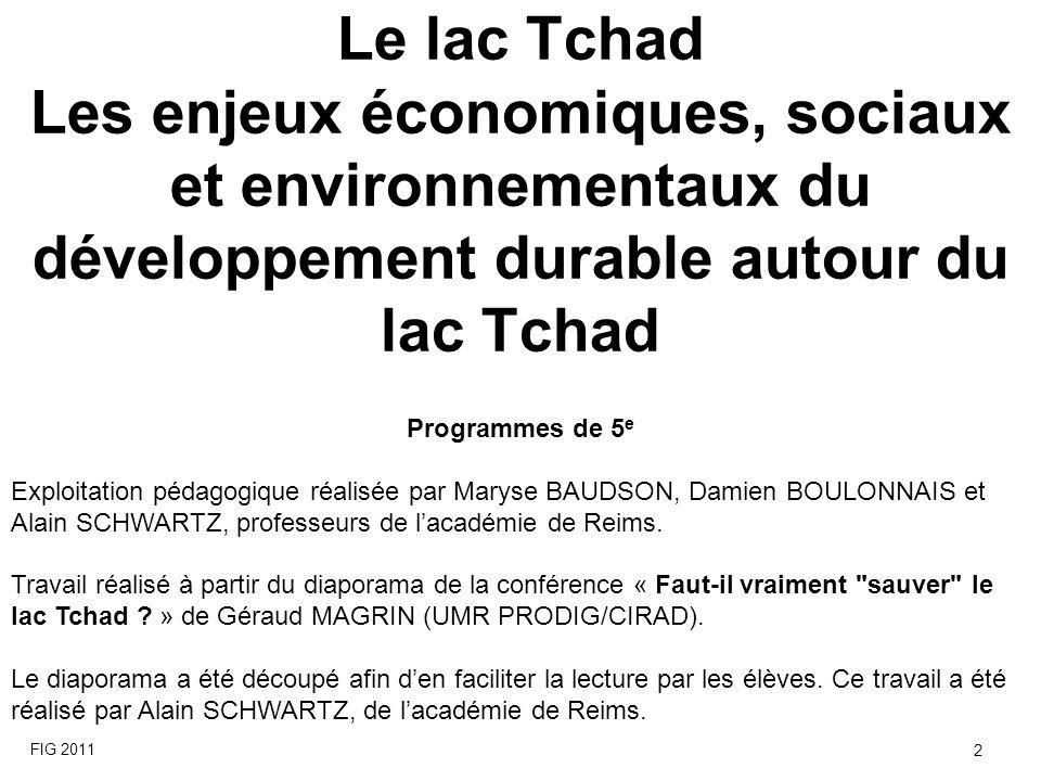 Le lac Tchad Les enjeux économiques, sociaux et environnementaux du développement durable autour du lac Tchad Programmes de 5 e Exploitation pédagogiq