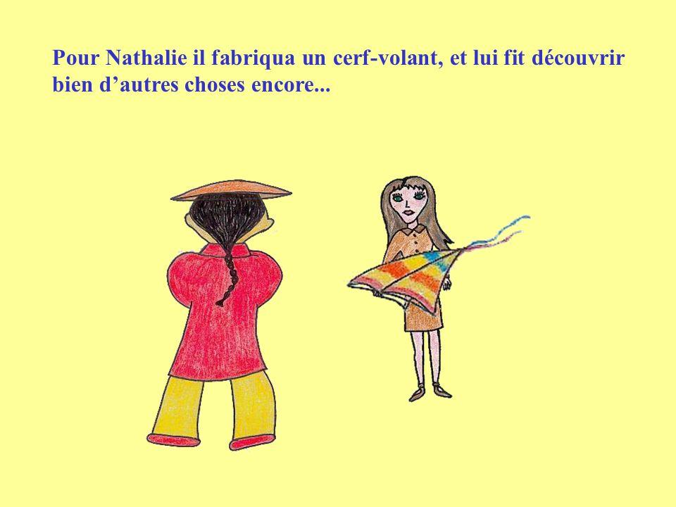 Pour Nathalie il fabriqua un cerf-volant, et lui fit découvrir bien dautres choses encore...