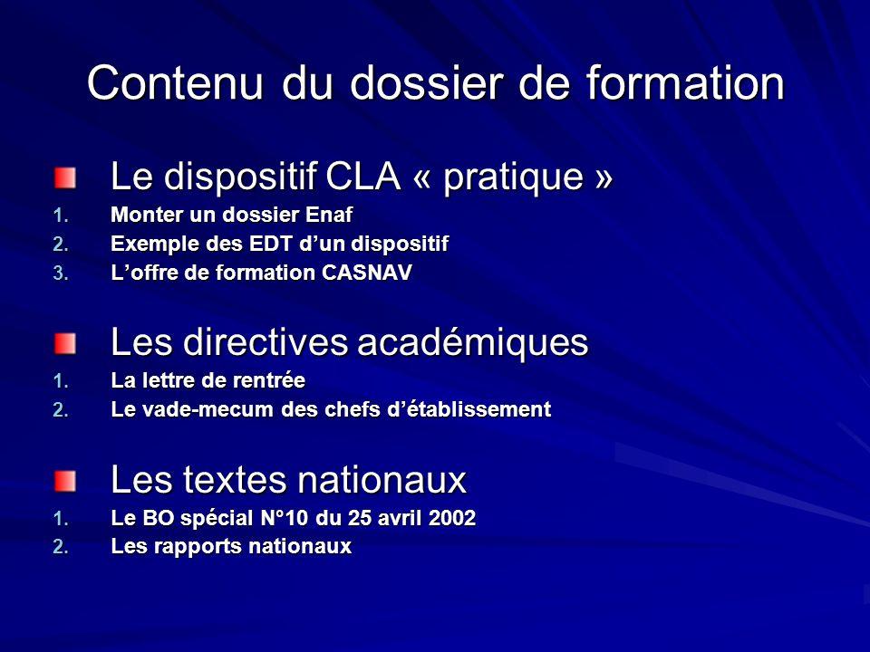 Contenu du dossier de formation Le dispositif CLA « pratique » 1. Monter un dossier Enaf 2. Exemple des EDT dun dispositif 3. Loffre de formation CASN
