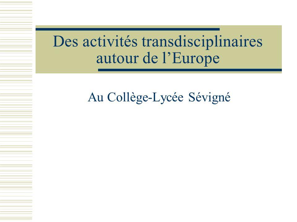 Des activités transdisciplinaires autour de lEurope Au Collège-Lycée Sévigné